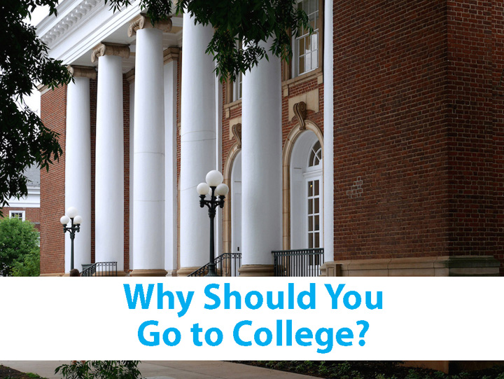 Why Should You Go To College?