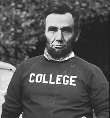 Lincoln did not go to college, but he made an impact nonetheless